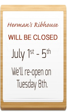 We'll be closed July 1st - 5th